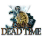 3 Cards to Dead Time Spiel