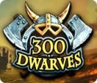300 Dwarves Spiel