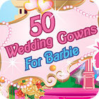 50 Wedding Gowns for Barbie Spiel