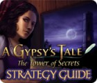 A Gypsy's Tale: The Tower of Secrets Strategy Guide Spiel