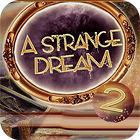 A Strange Dream Spiel
