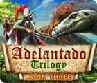 Adelantado Trilogy: Book Three Spiel