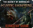 The Agency of Anomalies: Mystic Hospital Strategy Guide Spiel