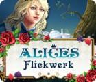Alices Flickwerk Spiel