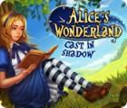 Alice's Wonderland: Cast In Shadow Spiel