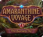 Amaranthine Voyage: The Burning Sky Spiel