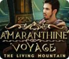 Amaranthine Voyage: Der lebende Berg Spiel