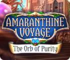 Amaranthine Voyage: Die Kugel der Klarheit Spiel