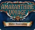 Amaranthine Voyage: Ewiger Winter Spiel