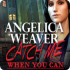 Angelica Weaver: Catch Me When You Can Spiel
