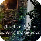 Another Realm: Love of the Damned Spiel
