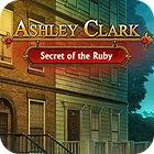 Ashley Clark: Das Geheimnis des Rubins Spiel