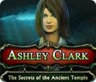 Ashley Clark: Das Geheimnis des verlorenen Tempels Spiel