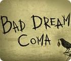 Bad Dream: Coma Spiel
