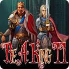 Be a King 2 Spiel