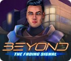 Beyond: The Fading Signal Spiel