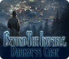 Beyond the Invisible: Darkness Came Spiel