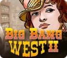 Big Bang West 2 Spiel