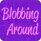 Blobbing Around Spiel