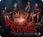 Bonfire Stories: Faceless Gravedigger Spiel