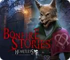 Bonfire Stories: Herzlos Spiel
