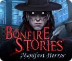 Bonfire Stories: Manifest Horror Spiel