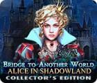 Bridge to Another World: Alice im Schattenland Sammleredition Spiel