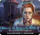 Bridge to Another World: Das Gulliver-Syndrom Sammleredition Spiel