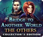 Bridge to Another World: Gefahr aus dem Anderreich Sammleredition Spiel