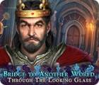 Bridge to Another World: Das Spiel der Könige Spiel
