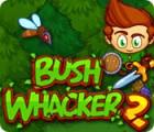 Bush Whacker 2 Spiel