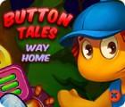 Button Tales: Way Home Spiel
