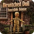 Bewitched Doll: Horrible House Spiel