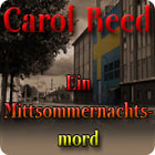Carol Reed: Ein Mittsommernachtsmord Spiel