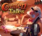 Cavemen Tales Spiel