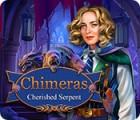 Chimeras: Cherished Serpent Spiel