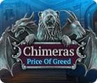 Chimeras: Der Preis der Gier Spiel