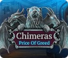 Chimeras: Price of Greed Spiel