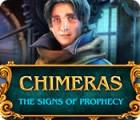 Chimeras: Die Vorzeichen der Prophezeiung Spiel