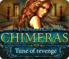 Chimeras: Melodie der Rache Spiel