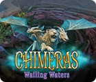 Chimeras: Wailing Waters Spiel