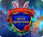Christmas Stories: Die Abenteuer der Alice Spiel