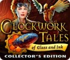 Clockwork Tales: Of Glass and Ink Collector's Edition Spiel