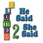 Clutter II: He Said, She Said Spiel