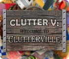 Clutter V: Welcome to Clutterville Spiel