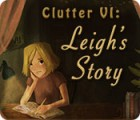 Clutter VI: Leigh's Story Spiel