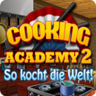 Cooking Academy 2: So kocht die Welt Spiel