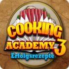 Cooking Academy 3: Erfolgsrezepte Spiel