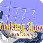 Cooking Show — Sushi Rolls Spiel