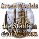 CrossWorlds: Die Stadt in den Wolken Spiel